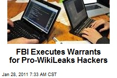 FBI Executes Warrants for Pro-WikiLeaks Hackers