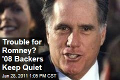 Trouble for Romney? '08 Backers Keep Quiet