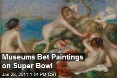 Museums Bet Paintings on Super Bowl