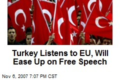 Turkey Listens to EU, Will Ease Up on Free Speech