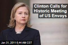 Clinton Calls for Historic Meeting of US Envoys