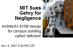 MIT Sues Gehry for Negligence