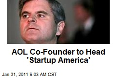 AOL Co-Founder to Head 'Startup America'