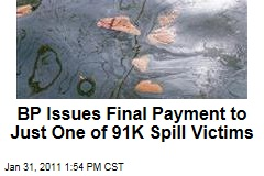 BP Issues Final Payment to Just One of 91K Spill Victims