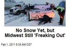 No Snow Yet, but Midwest Still 'Freaking Out'