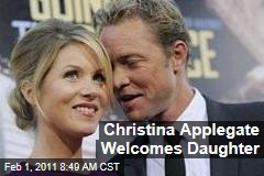 Christina Applegate Welcomes Daughter