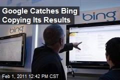 Google Catches Bing Copying Its Results