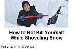 How to Not Kill Yourself While Shoveling Snow