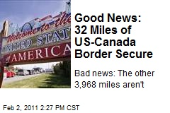 Good News: 32 Miles of US-Canada Border Secure