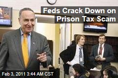 Feds Crack Down on Prison Tax Scam