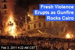 Fresh Violence Erupts as Gunfire Rocks Cairo