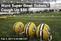Want Super Bowl Tickets? Cough Up $5K