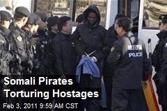 Somali Pirates Torturing Hostages