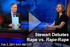 Stewart Debates Rape vs. Rape -Rape