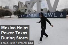 Mexico Powers Texas During Winter Storms