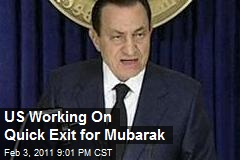 US Working On Quick Exit for Mubarak