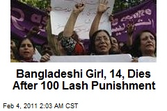 Bangladeshi Girl, 14, Dies After 100 Lashes