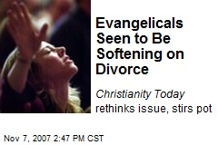 Evangelicals Seen to Be Softening on Divorce