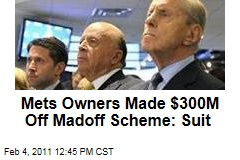 Mets Owners Made $300M Off Madoff Scheme: Suit