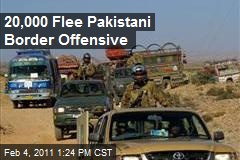 20,000 Flee Pakistani Border Offensive
