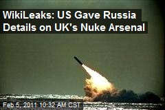 WikiLeaks: US Gave Russia Details on UK's Nuke Arsenal