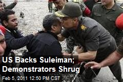 US Backs Suleiman; Demonstrators Shrug