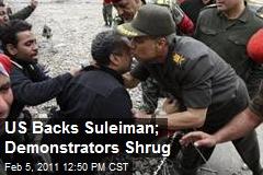 US Backs Suleiman; Demonstrators Shrug