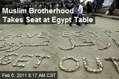 Muslim Brotherhood Takes Seat at Egypt Table