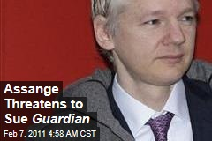 WikiLeaks Founder Assange Threatens to Sue Guardian for Libel