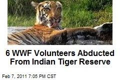 6 WWF Volunteers Abducted From Indian Tiger Reserve