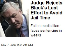 Judge Rejects Black's Last Effort to Avoid Jail Time