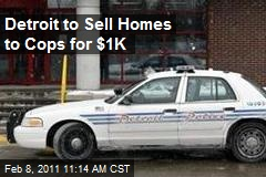 Detroit to Sell Homes to Cops for $1K