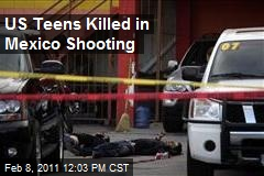 US Teens Killed in Mexico Shooting