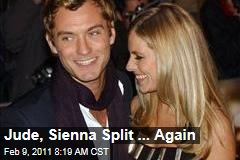 Jude, Sienna Split ... Again