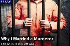 Why I Married a Murderer