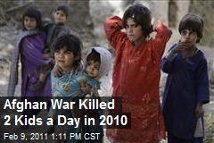 Afghan War Killed 2 Kids a Day in 2010