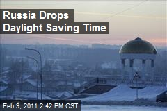 Russia Drops Daylight Saving Time