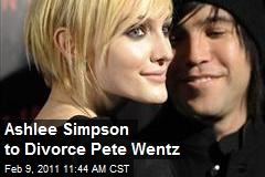 Ashlee Simpson to Divorce Pete Wentz