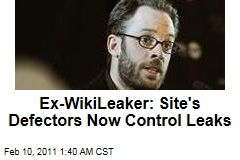 Ex-WikiLeaker: Site's Defectors Now Control Leaks