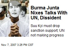 Burma Junta Nixes Talks With UN, Dissident