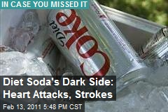 Diet Soda's Dark Side: Heart Attacks, Strokes