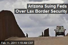 Arizona Suing Feds Over Lax Border Security