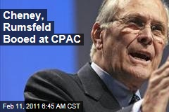 Rumsfeld, Cheney Booed at CPAC