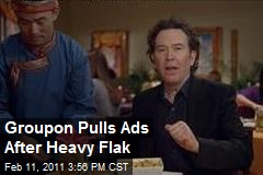 Groupon Pulls Ads After Heavy Flak