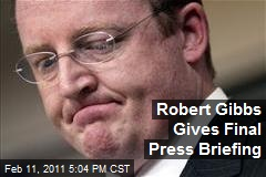 Robert Gibbs Gives Final Press Briefing