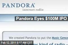 Pandora Eyes $100M IPO