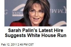 Sarah Palin's Latest Hire Suggests White House Run