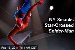 NY Smacks Star-Crossed Spider-Man