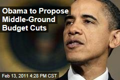 Obama to Propose Middle-Ground Budget Cuts