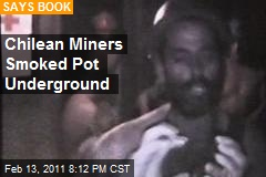 Chilean Miners Smoked Pot Underground